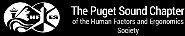 The Puget Sound Chapter of the Human Factors and Ergonomics Society